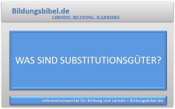 Was sind Substitutionsgüter?