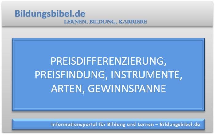 Die Preisdifferenzierung und Preisfindung sowie deren Instrumente und Arten sowie die Preisdiskriminierung