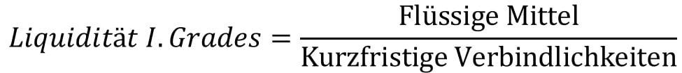 Liquidität 1. Grades Formel, Flüssige Mittel durch kurzfristige Verbindlichkeiten