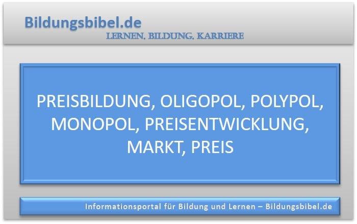 Die Preisbildung im Oligopol, Polypol sowie Monopol lernen, die Preisentwicklung am Markt
