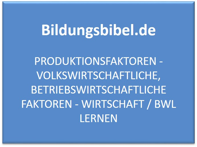 Die Produktionsfaktoren in der BWL und VWL sowie die Kombination und Substitution von Faktoren